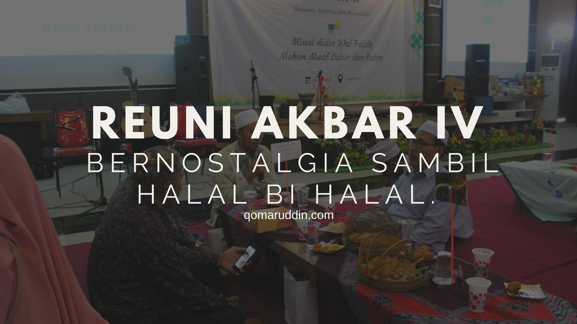 Reuni Akbar IV : Bernostalgia sambil Halal bi Halal