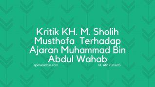 Kritik KH. M. Sholih Musthofa Terhadap Ajaran Muhammad Bin Abdul Wahab